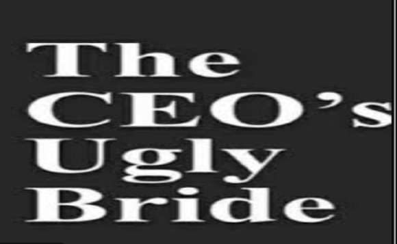 Image Of The Ceo Ugly Bride Novel Read Online Free