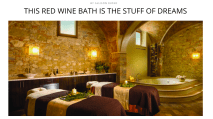 http://thebacklabel.com/this-red-wine-bath-is-the-stuff-of-dreams/#.WKe0gRIrLR0