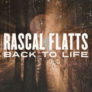 Rascal Flatts, Back To Life