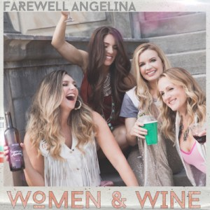 Farewell Angelina EP Women & Wine
