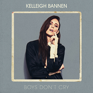 Kelleigh Bannen Boys Don't Cry