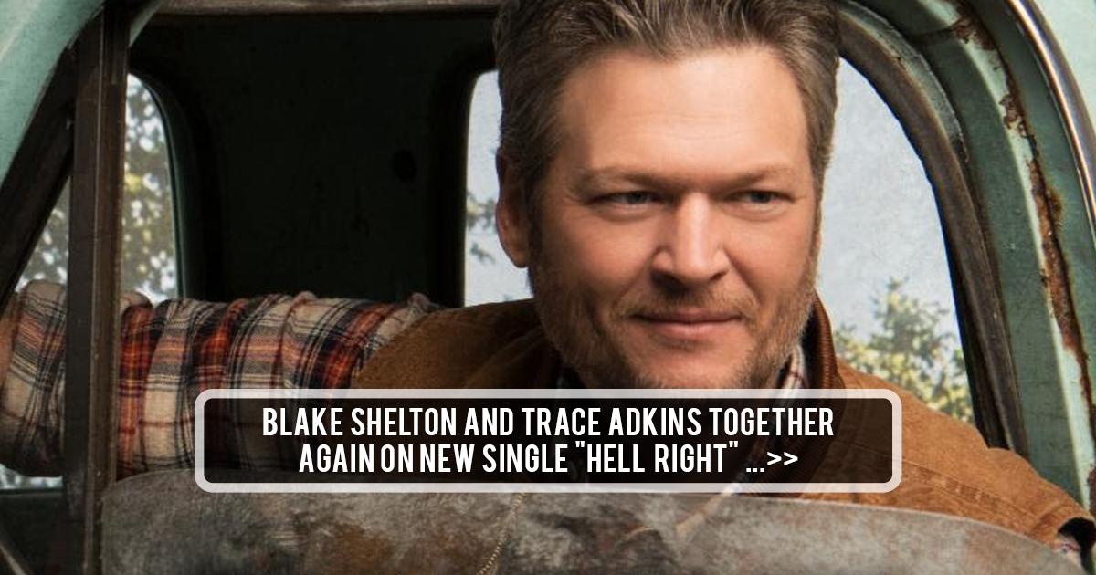 Blake Shelton & Trace Adkins Together Again on