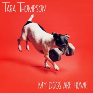 Tara Thompson My Dogs Are Home
