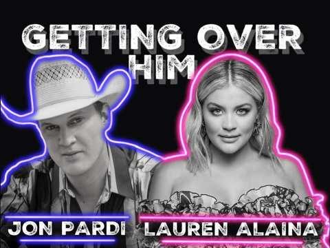 Getting over Him Jon Pardi Lauren Alaina