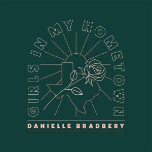 Danielle Bradbery New Song Girls In My Hometown