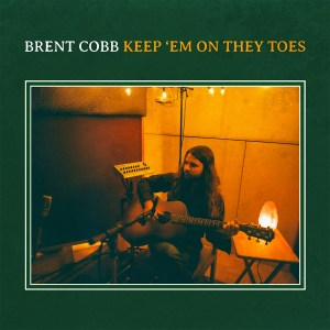 "Brent Cobb's ""Keep 'Em On they Toes"" is out now, October 2nd."