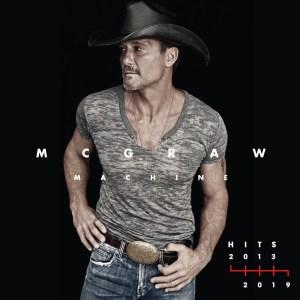 Tim McGraw Machine Hits: 2013-2019