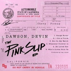 Devin Dawson's The Pink Slip EP is available now