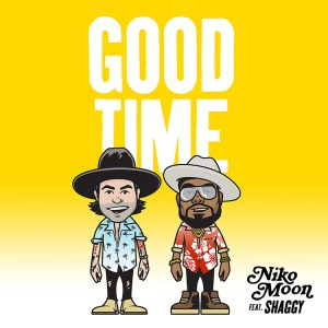 "Niko Moon's ""Good Time"" featuring Shaggy is available everywhere now, January 29th"