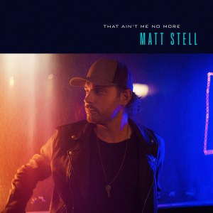 """Matt Stell's new song """"That Ain't Me No More"""" is available now, February 5th"""