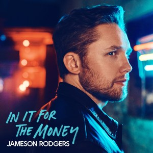 Jameson Rodgers' EP, 'In It For The Money' is out now, April 23rd