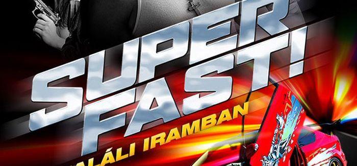Superfast! – Haláli iramban nyereményjáték