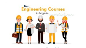 Best Engineering Courses to Study In Nigeria