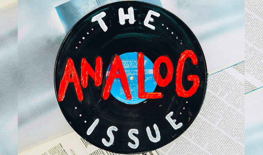 The Analog Issue