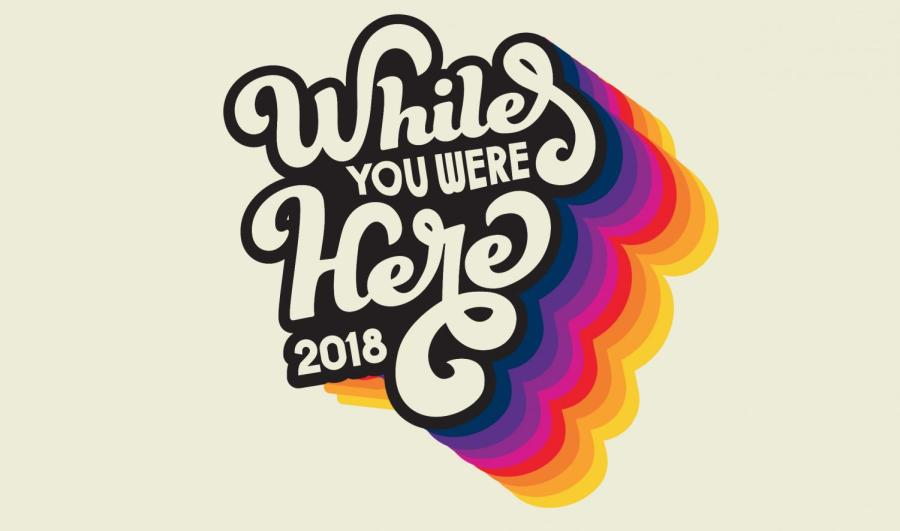 While You Were Here 2018