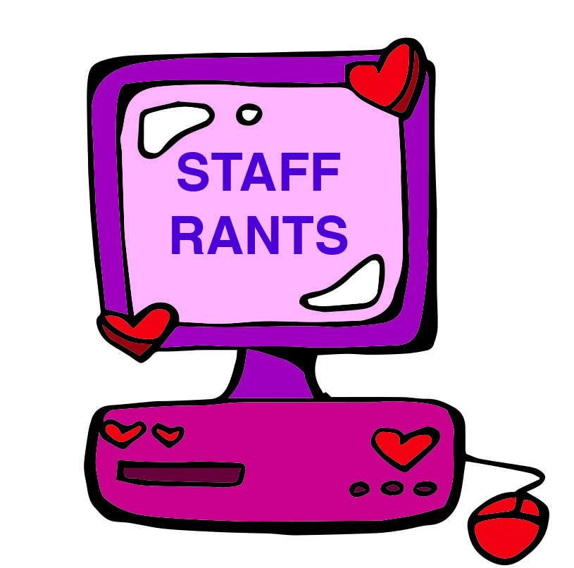 Staff Rants & Raves: Valentine's Day Edition