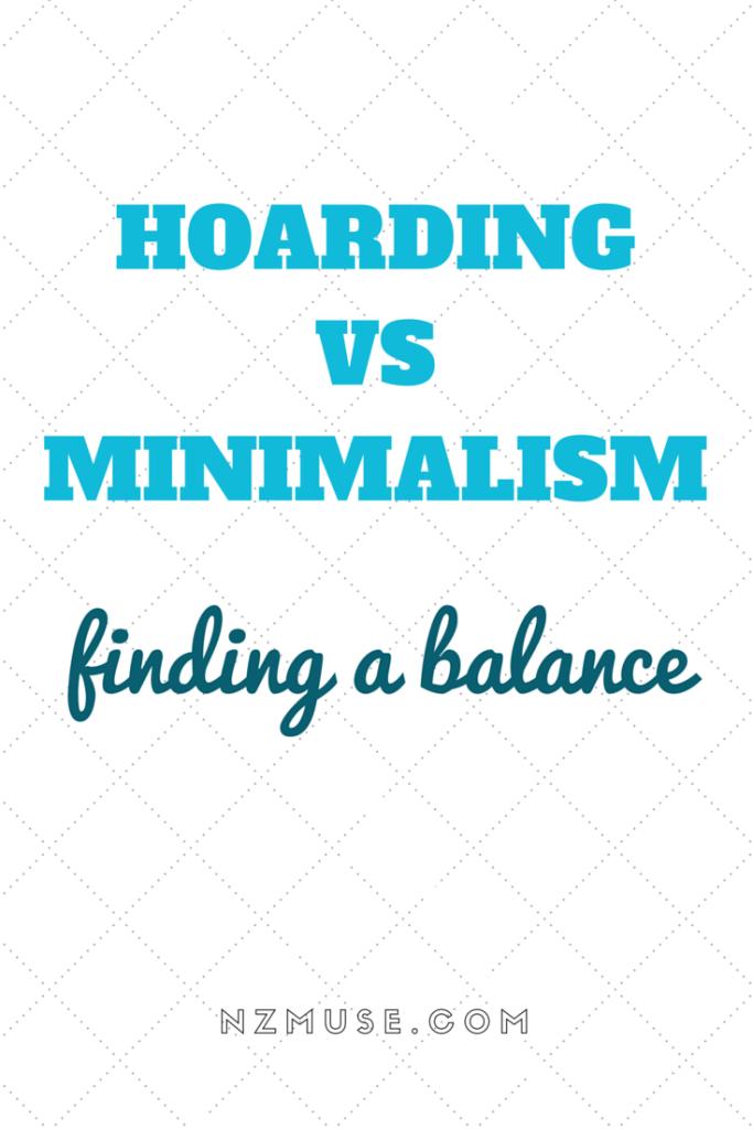 Hoarding vs minimalism - finding a balance