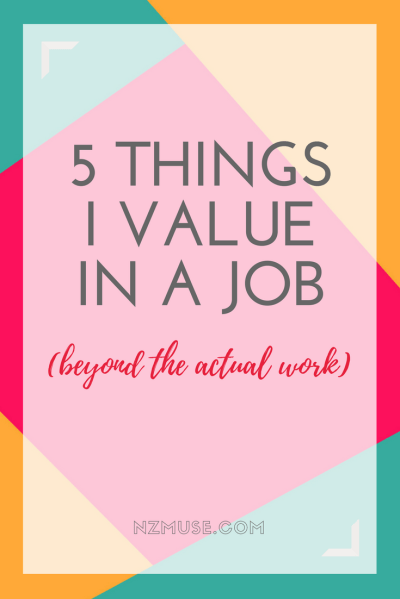 5 THINGS I VALUE IN A JOB