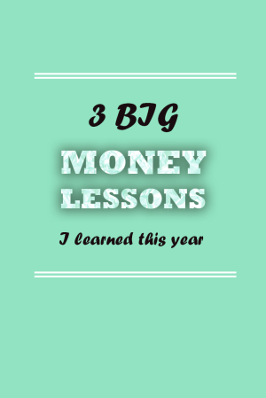 3 big money lessons I learned this year