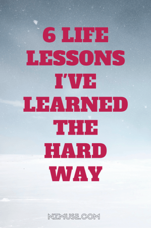 6 life lessons I've learned the hard way