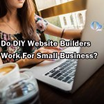 Do DIY Website Builders Work For Small Business