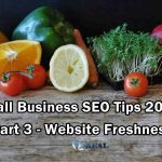 Small Business SEO Tips 2019 - Part 3 - Website Freshness