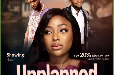 Unplanned – Nollywood Movie