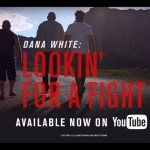 Dana White: Looking for a Fight – Episode 1 Available Now