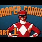 IT'S MORPHIN TIME! – POWER RANGERS – PART 1 (Warped Gaming)