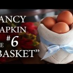 "Fancy Napkin #6 – The ""Basket"""