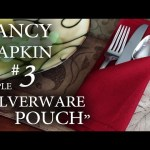 "Fancy Napkin #3 – Simple ""Silverware Pouch"""