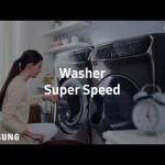 Samsung FlexWash™ : Super Speed