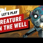 Let's Play Creature in the Well – Hack and Slash Meets Pinball