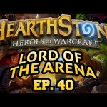 Hearthstone: Lord of the Arena – Episode 40