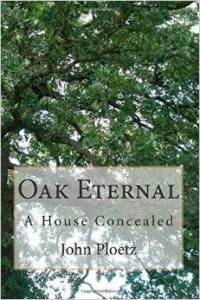 Oak Eternal: A House Concealed