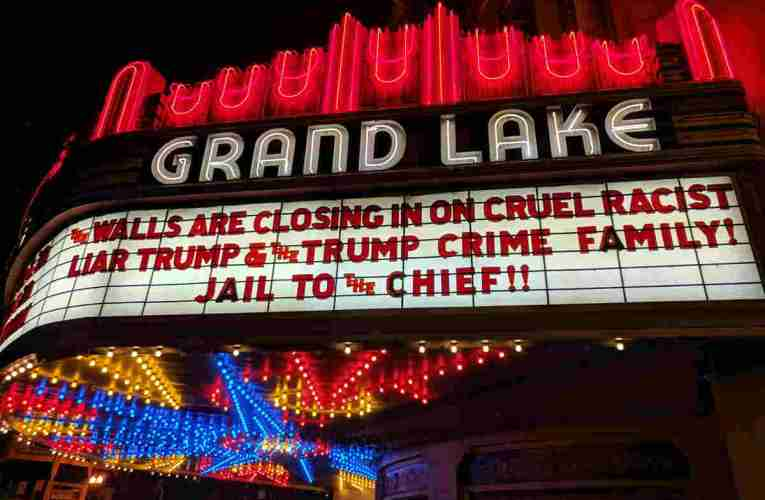 "Grand Lake Theater Oakland Marquee Says ""Jail To The Chief"" Donald Trump"
