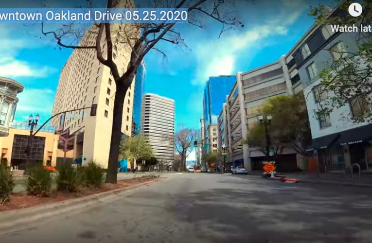 Downtown Oakland Drive Around By Oaklander YouTuber Shows City During Pandemic