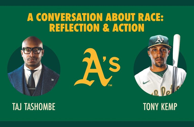Oakland A's Tony Kemp And Taj Tashombe Talk About Race: Reflection & Action