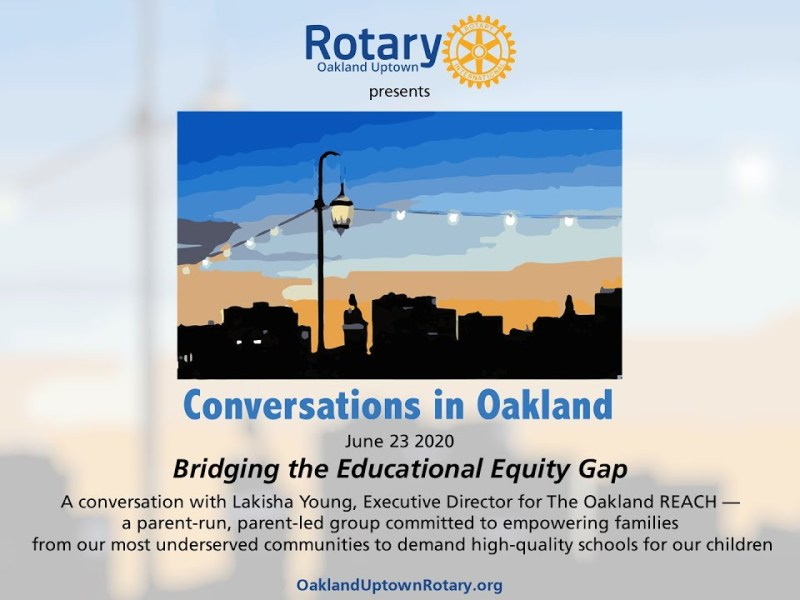 """Oakland Rotary's """"Conversations in Oakland – Bridging the Educational Equity Gap"""""""