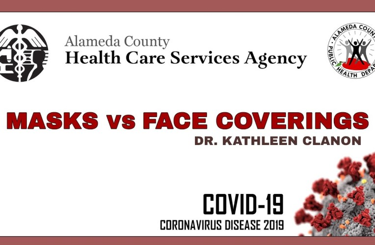Alameda County Health Care Services On COVID-19: Masks vs Face Coverings