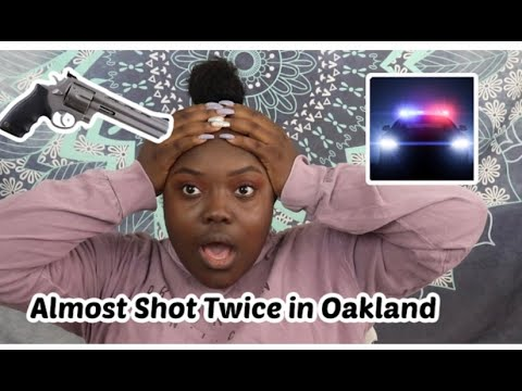 Almost Shot Twice in Oakland