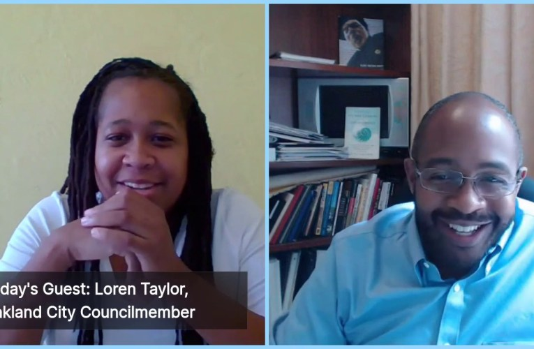 Black Businesses & Community With Oakland City Councilmember Loren Taylor