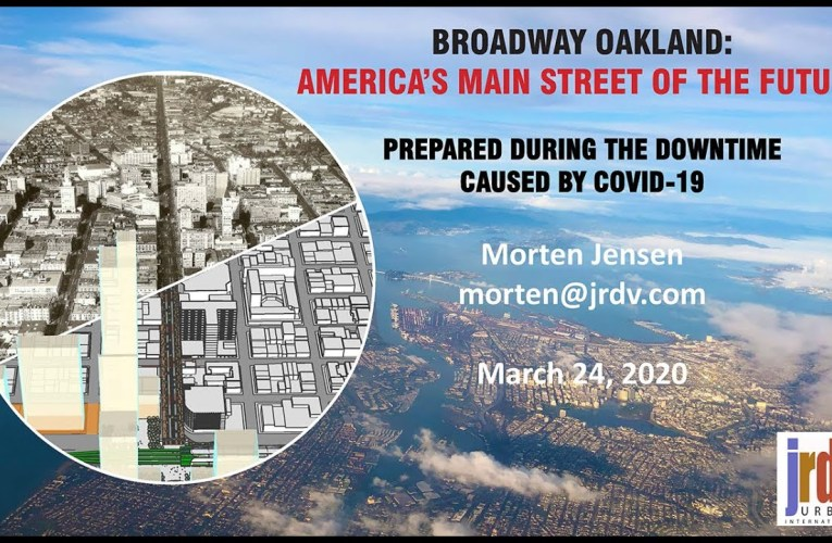 Oakland Broadway: Main Street Of The Future And Regional Hub – By Morten Jensen