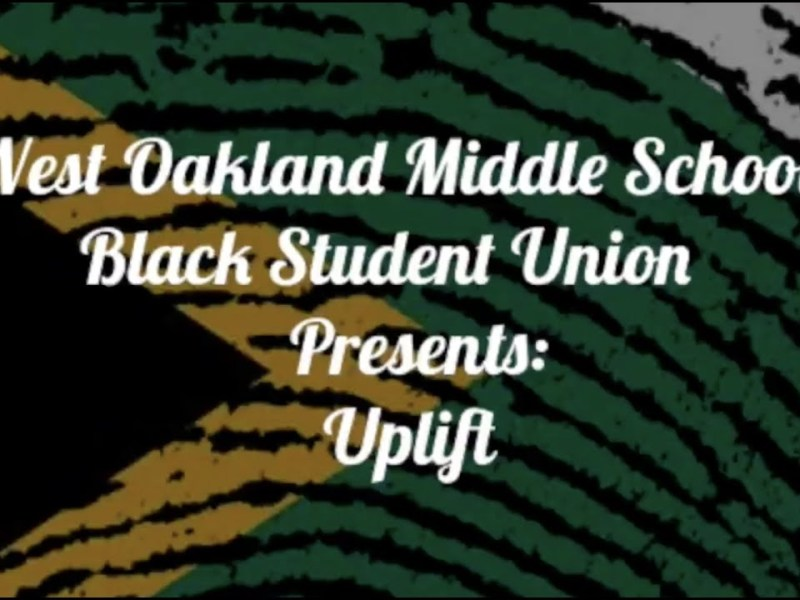 """""""Uplift"""" by West Oakland Middle School Black Student Union"""
