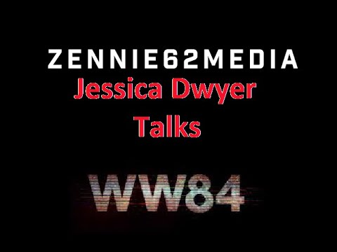 Jessica Dwyer Talks Wonder Woman 84 Film Review And Reaction