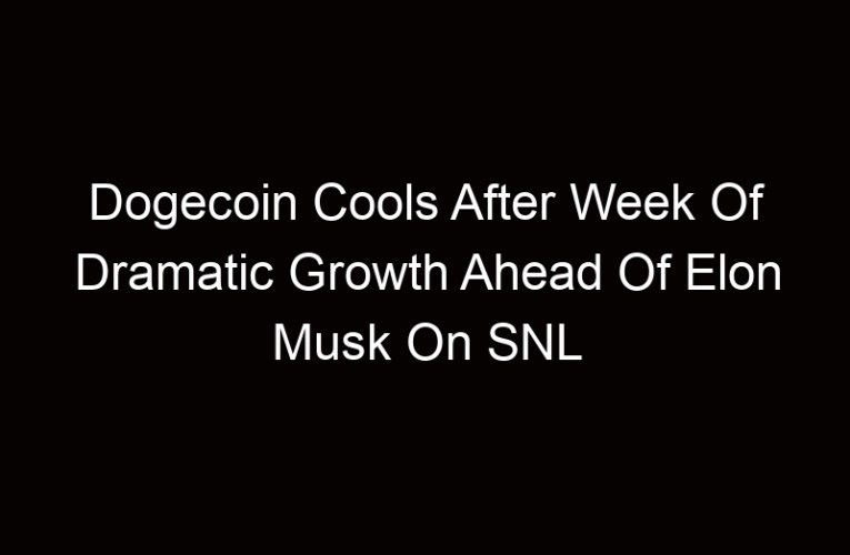 Dogecoin Cools After Week Of Dramatic Growth Ahead Of Elon Musk On SNL