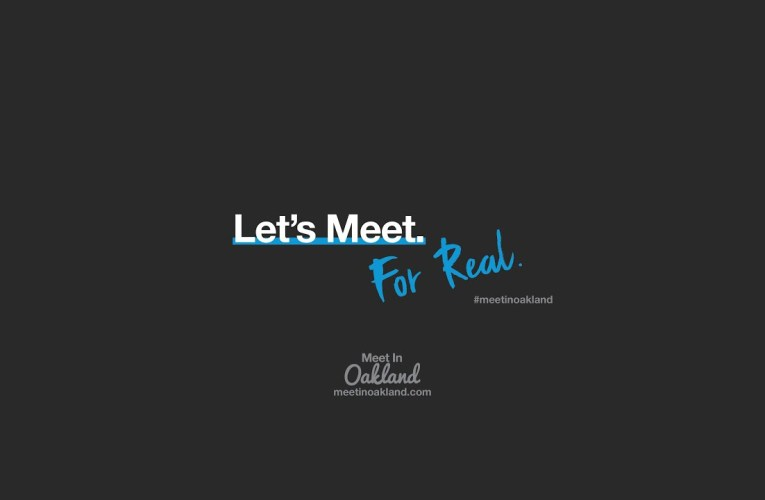 Let's Meet. For Real. Meet In Oakland (full video)