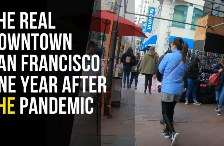 Walking Through Downtown San Francisco One Year Later Into The Pandemic 2021
