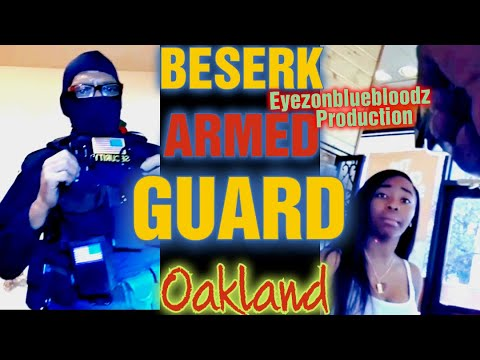 (Eyezonbluebloodz Debut) The Sketchy Armed Security Guard PLEASE SHARE for OAKLAND, CALIFORNIA