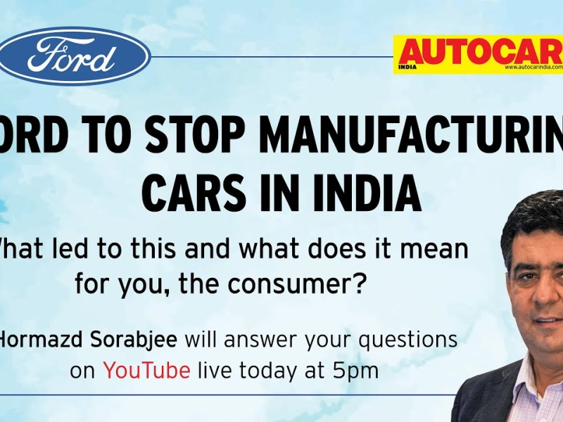 BREAKING! Ford to stop manufacturing cars in India – What does that mean for you?   Autocar India